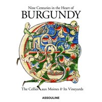 Nine Centuries in the Heart of Burgundy: The Cellier Aux Moines & Its Vineyards (Hardcover)