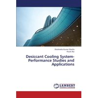 Desiccant Cooling System-Performance Studies and Applications