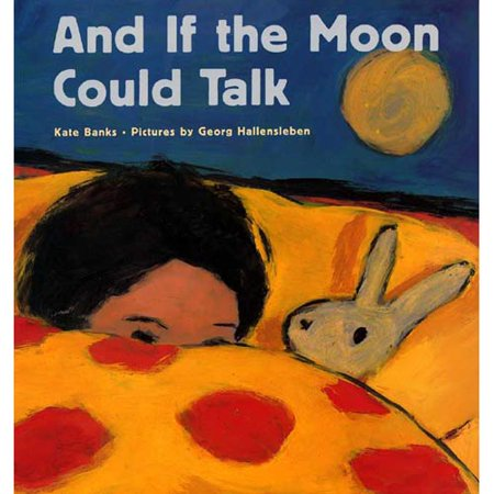 And If the Moon Could Talk by