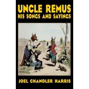 Uncle Remus: His Songs and Sayings (Paperback)
