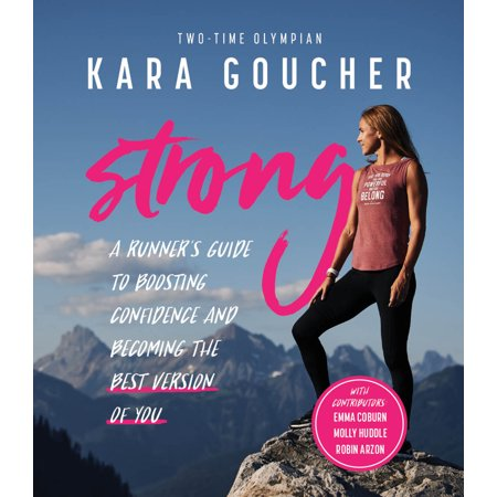 Strong : A Runner's Guide to Boosting Confidence and Becoming the Best Version of (Best Version Of Blade Runner)