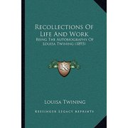 Recollections of Life and Work : Being the Autobiography of Louisa Twining (1893)