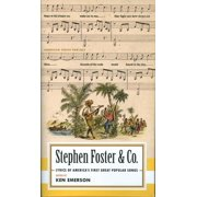 Stephen Foster & Co.: Lyrics of the First Great American Songwriters : (American Poets Project #30)