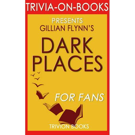 Dark Places: A Novel by Gillian Flynn (Trivia-On-Books) - eBook
