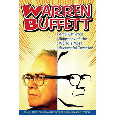 Warren Buffett : An Illustrated Biography of the World's Most Successful (Most Successful School Systems In The World)