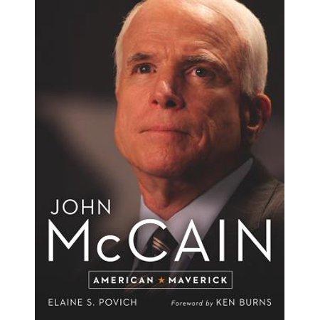 John McCain : American Maverick