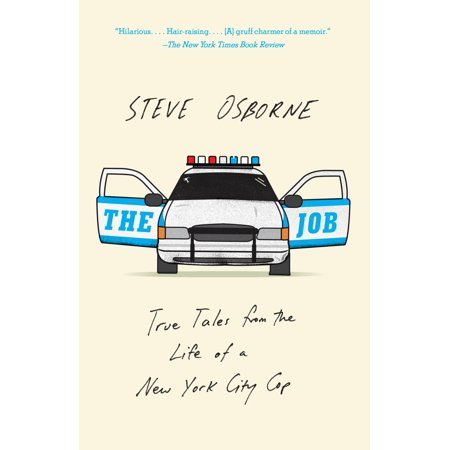 The Job : True Tales from the Life of a New York City Cop