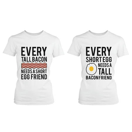 Every Tall Bacon and Short Egg Need Each Other Matching Best Friends (Tall And Short Best Friends)