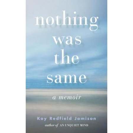 Nothing Was the Same - eBook (Kay Redfield Jamison Nothing Was The Same)