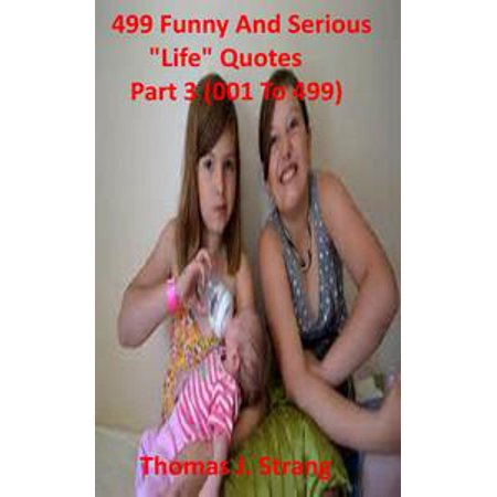 499 Funny and Serious Life Quotes Part 3 (1 To 499) - eBook - Funny Halloween Quotes Phrases