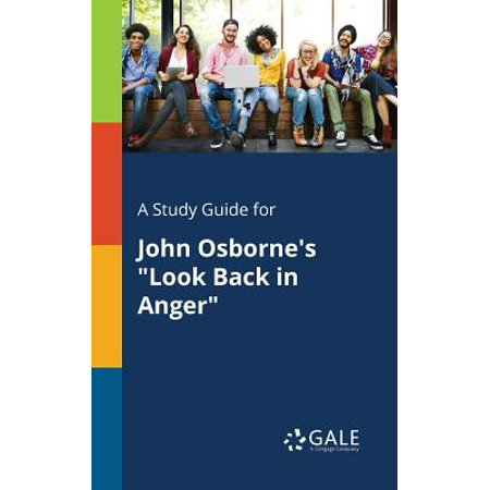 A Study Guide for John Osborne's Look Back in (John Osborne Look Back In Anger Analysis)