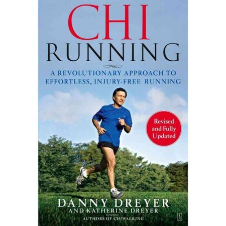 Chi Running: A Revolutionary Approach to Effortless, Injury-Free Running by