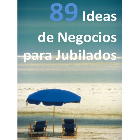 89 Ideas De Negocios Para Jubilados - eBook (Ideas Para Disfraz Halloween Original)