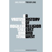 Studies in Economic History: A History of Religion East and West : An Introduction and Interpretation (Paperback)