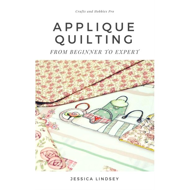 Applique Quilting - From Beginner to Expert - eBook