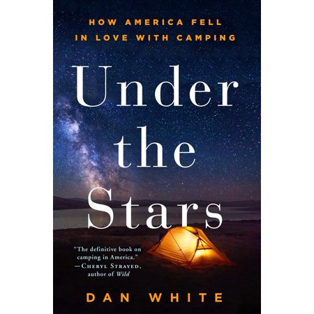 Under the Stars : How America Fell in Love with