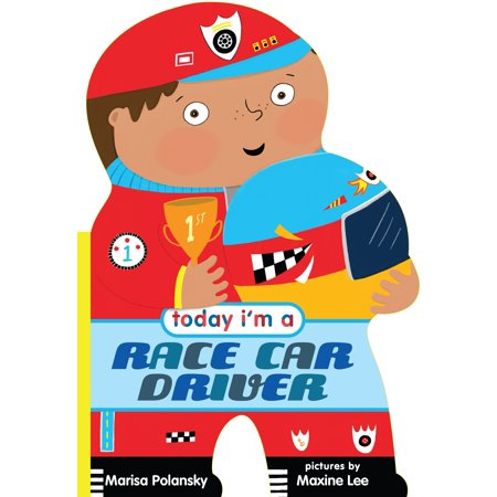 Today Im a Racecar Driver (Board Book)