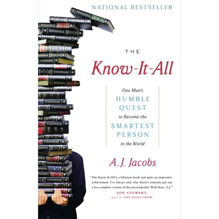 The Know-It-All : One Man's Humble Quest to Become the Smartest Person in the
