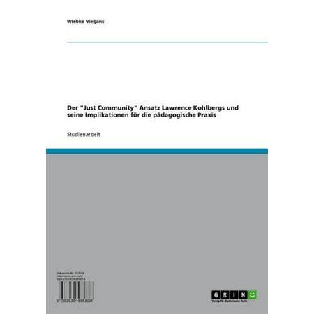 Der 'Just Community' Ansatz Lawrence Kohlbergs und seine Implikationen für die pädagogische Praxis - (Stages Of Moral Development By Lawrence Kohlberg 1971)