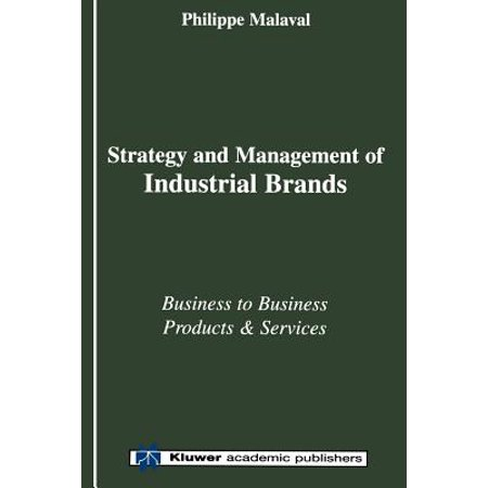 Strategy And Management Of Industrial Brands  Business To Business  Products And Services