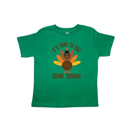 Thanksgiving Dinner Time To Eat Turkey Toddler T-Shirt
