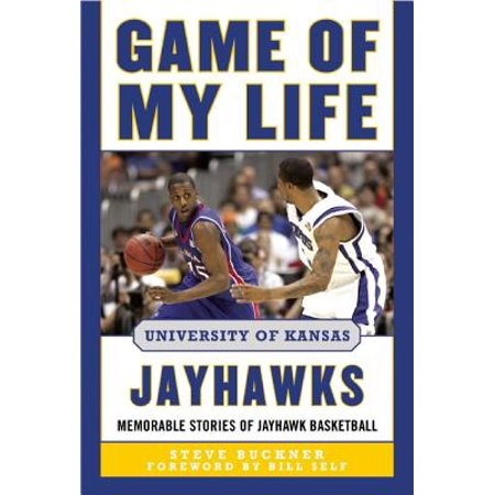 1988 Kansas Jayhawks Basketball - Game of My Life University of Kansas Jayhawks : Memorable Stories of Jayhawk Basketball
