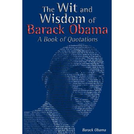 The Wit and Wisdom of Barack Obama : A Book of (Barack Obama Dog Tag)