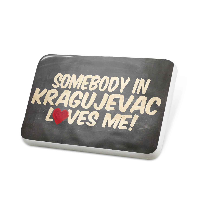 Porcelein Pin Somebody in Kragujevac Loves me, Serbia Lapel Badge – NEONBLOND