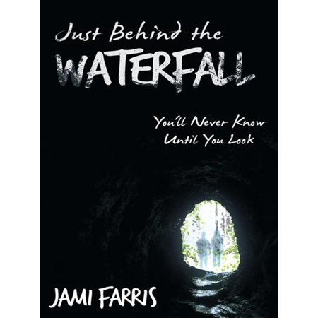 Just Behind the Waterfall - eBook