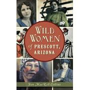 Wild Women of Prescott, Arizona (Hardcover)