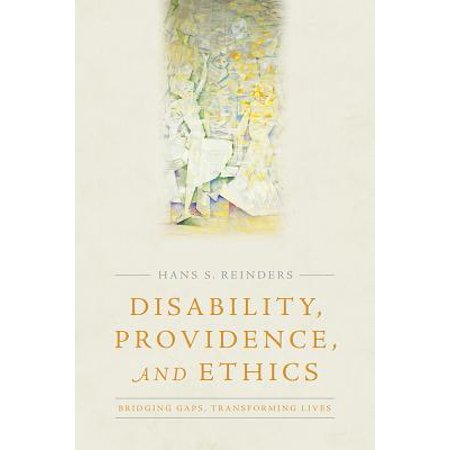 Disability, Providence, and Ethics : Bridging Gaps, Transforming Lives (Providence Outlet)
