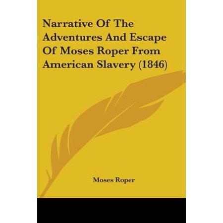 Narrative of the Adventures and Escape of Moses Roper from American Slavery (1846)