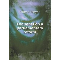 Thoughts on a Parliamentary Reform