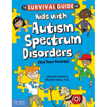 The Survival Guide for Kids with Autism Spectrum Disorders (And Their (X Men Survival Guide To The Mansion)