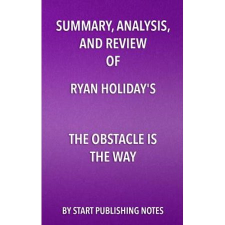 Summary, Analysis, and Review of Ryan Holiday's The Obstacle Is the Way - - Ryan Toy Review Halloween