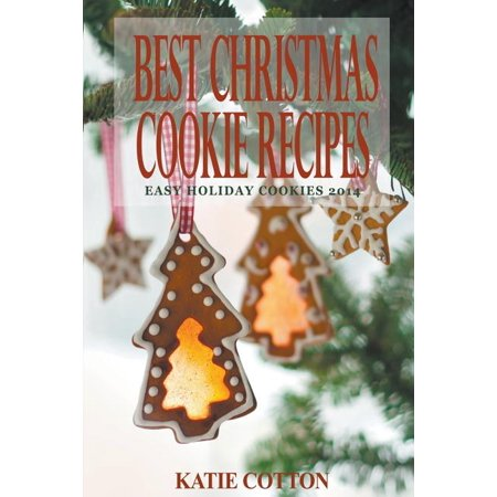 Best Christmas Cookie Recipes: Easy Holiday Cookies 2014 (Paperback) ()