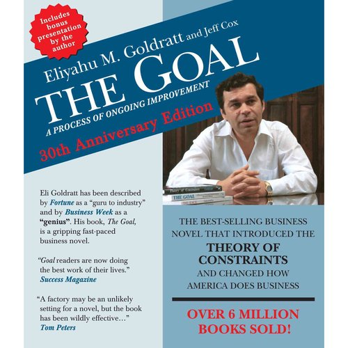 The Goal: A Process of Ongoing Improvement: 30th Anniversary Edition