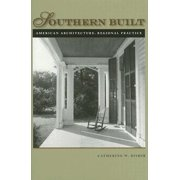 Southern Built : American Architecture, Regional Practice