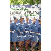 The Fun of Flying: The Pan Am Years - eBook