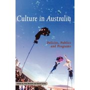 Culture in Australia : Policies, Publics and Programs
