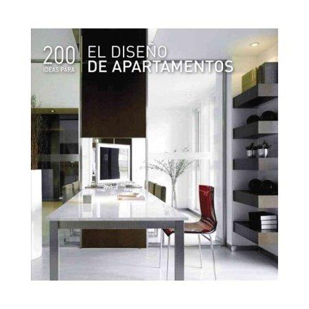 200 ideas para el diseno de apartamentos / 200 Tips for Apartment Design