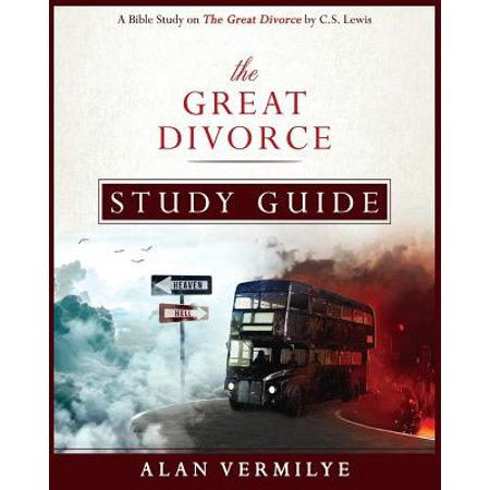 The Great Divorce Study Guide : A Bible Study on the Great Divorce by C S   Lewis