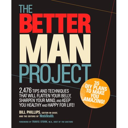 The Better Man Project : 2,476 tips and techniques that will flatten your belly, sharpen your mind, and keep you healthy and happy for (Tips To Make Your Man Happy In Bed)