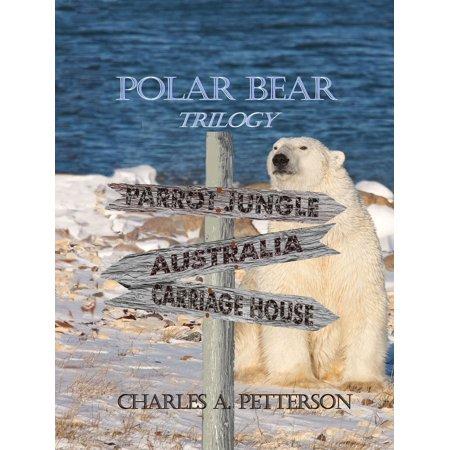 Polar Bear in the Carriage House Vol 3 of Polar Bear Trilogy - eBook