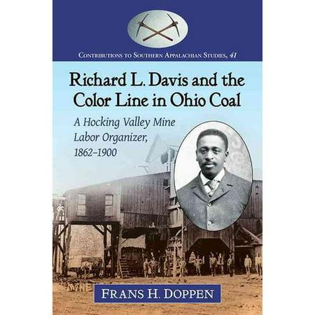 Richard L  Davis And The Color Line In Ohio Coal  A Hocking Valley Mine Labor Organizer  1862 1900