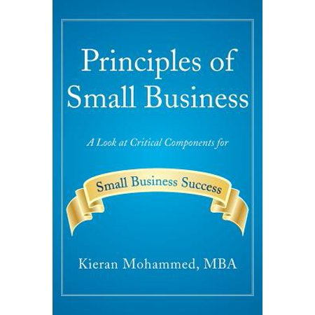 Small Component (Principles of Small Business : A Look at Critical Components for Small Business Success )