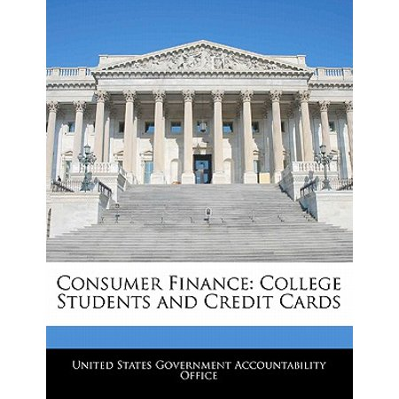 Consumer Finance : College Students and Credit (Apply For Student Credit Card With No Credit)