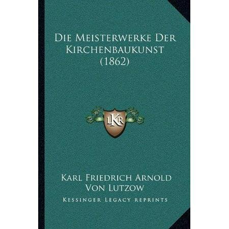 Die Meisterwerke Der Kirchenbaukunst  1862