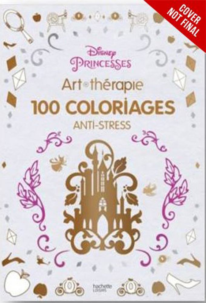 Art of Coloring Disney Princess: 100 IMages to Inspire Creativity and Relaxation by Disney Pr