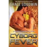 Interstellar Brides(r) Program: The Colony: Cyborg Fever (Paperback)